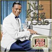 On the Air by Nat King Cole