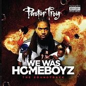 Pastor Troy Presents: We Was Homeboyz (The Soundtrack) by Various Artists