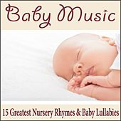 Baby Music: 15 Greatest Nursery Rhymes & Baby Lullabies by Robbins Island Music Group