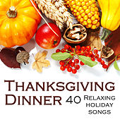 Thanksgiving Dinner: 40 Relaxing Holiday Songs by Pianissimo Brothers