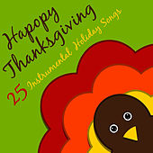 Happy Thanksgiving: 25 Instrumental Holiday Songs by Pianissimo Brothers