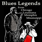 Blues Legends from Chicago, Louisiana, Memphis, And Mississippi by Various Artists