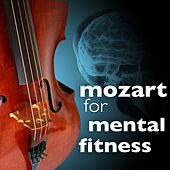 Mozart for Mental Fitness by Various Artists