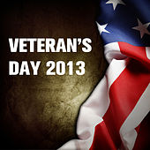 Veteran's Day 2013: 30 Patriotic American Songs by Various Artists