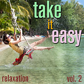 Take It Easy - Relaxation Vol. 2 by Various Artists