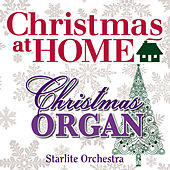 Christmas at Home: The Christmas Organ by The Starlite Orchestra