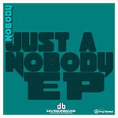 Just A Nobody EP by Nobody