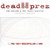 Time Machine - Time Travel Revisited (John Hugo Remix) by Dead Prez