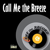 Call Me the Breeze by Off the Record