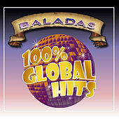 100% Global Hits Baladas by Various Artists
