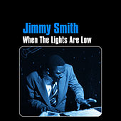 When the Lights Are Low by Jimmy Smith