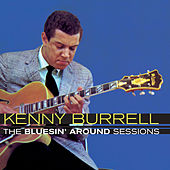 The Bluesin' Around Sessions by Kenny Burrell