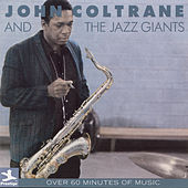 John Coltrane And The Jazz Giants by John Coltrane
