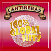 100% Global Hits Cantineras by Various Artists