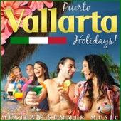 Puerto Vallarta Holidays. Mexico Summer Music by Various Artists