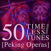50 Timeless Tunes: Peking Operas by Various Artists