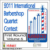 2011 International Barbershop Quartet Contest - First Round - Volume 6 by Various Artists