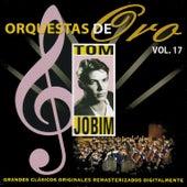 Orquesta de Oro: Tom Jobin, Vol, 17 by Antônio Carlos Jobim