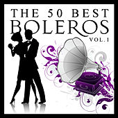 The 50 Best Boleros Vol.1 by Various Artists