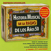 Historia Musical de la Radio de los Años 50. Imprescindibles by Various Artists