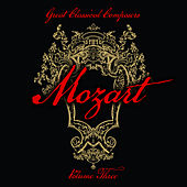 Great Classical Composers: Mozart, Vol. 3 by Various Artists