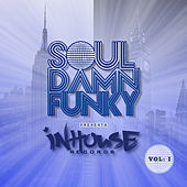 Soul Damn Funky presents InHouse VOL 1 by Various Artists