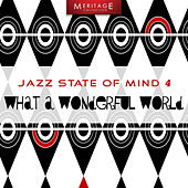 Meritage Jazz: What a Wonderful World, Vol. 4 by Various Artists