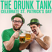 The Drunk Tank - Celebrate St. Patrick's Day! by Various Artists