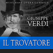 Il Trovatore - Must-Have Opera Highlights by Various Artists