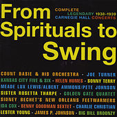From Spirituals to Swing. Complete Legendary 1938-1939 Carnegie Hall Concerts (Bonus Track Version) by Various Artists
