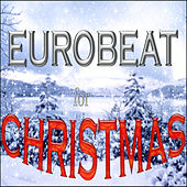 Eurobeat 4 Christmas by Various Artists