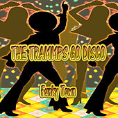 The Trammps Go Disco, Funky Town by The Trammps