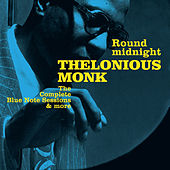Round Midnignt: The Complete Blue Note Sessions & More (Bonus Track Version) by Thelonious Monk