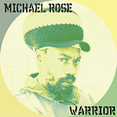 Warrior by Mykal Rose