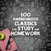 100 Harmonious Classics for Study and Homework by Various Artists