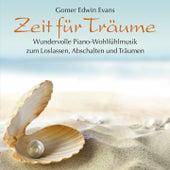 Zeit für Träume : Wundervolle Piano-Wohlfühlmusik by Gomer Edwin Evans