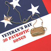 Veterans Day: 30 Patriotic Songs by Various Artists