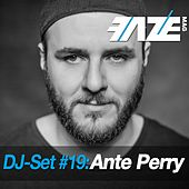 Faze DJ Set #19: Ante Perry by Various Artists
