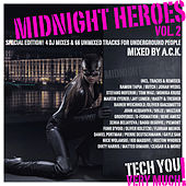 Midnight Heroes, Vol. 2 (Mixed By A.C.K.) (Special Edition! 4 DJ Mixes & 66 Unmixed Tracks for Underground People) by Various Artists