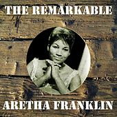 The Remarkable Aretha Franklin by Aretha Franklin