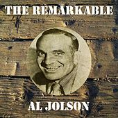 The Remarkable Al Jolson by Al Jolson