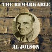 The Remarkable Al Jolson by Al Jolson