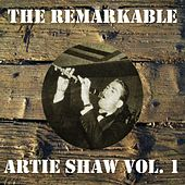 The Remarkable Artie Shaw, Vol. 1 by Artie Shaw