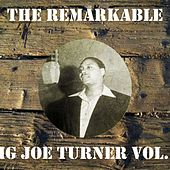 The Remarkable Big Joe Turner, Vol. 2 by Big Joe Turner