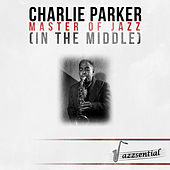Masters of Jazz (In the Middle) (Live) by Charlie Parker