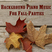 Background Piano Music for Fall Parties by The O'Neill Brothers Group