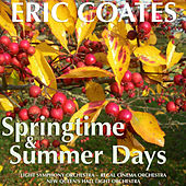 Coates: Springtime and Summer Days by Various Artists