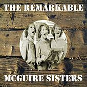 The Remarkable Mcguire Sisters by McGuire Sisters