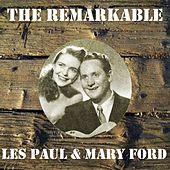 The Remarkable Les Paul & Mary Ford by Les Paul