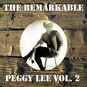 The Remarkable Peggy Lee, Vol. 2 by Peggy Lee